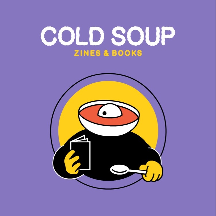 Cold Soup Zines & Books